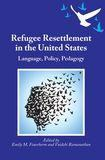 Vai Ramanathan and Emily Fuerherm have co-edited a new volume entitled 'Refugee resettlement in the United States: language, policy, pedagogy'.