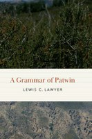 Lewis Lawyer publishes Patwin grammar