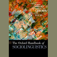 Robert Bayley, Richard Cameron, and Ceil Lucas, eds.: The Oxford Handbook of Sociolinguistics